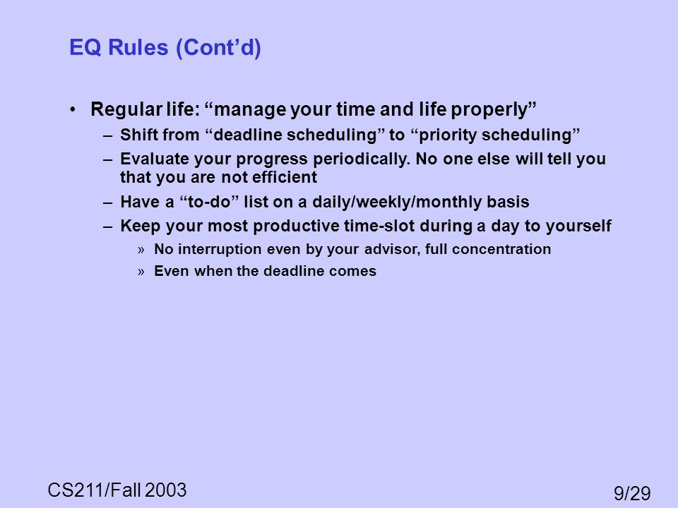 EQ Rules (Cont'd) Regular life: manage your time and life properly