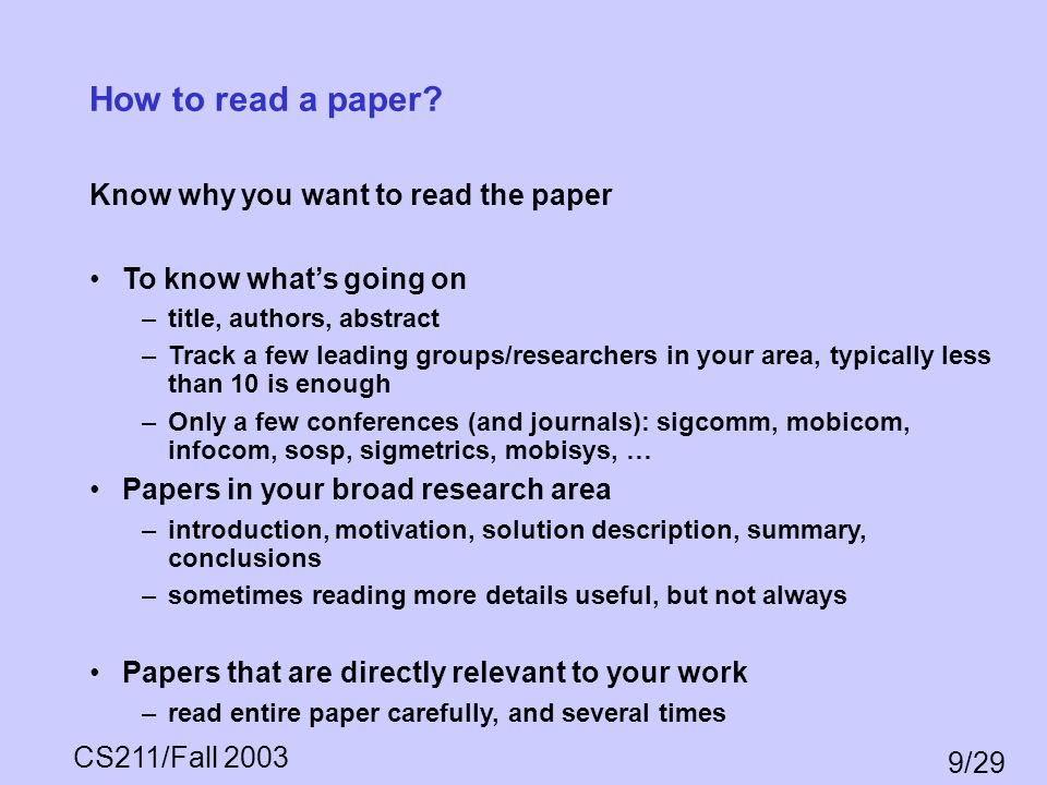 How to read a paper Know why you want to read the paper