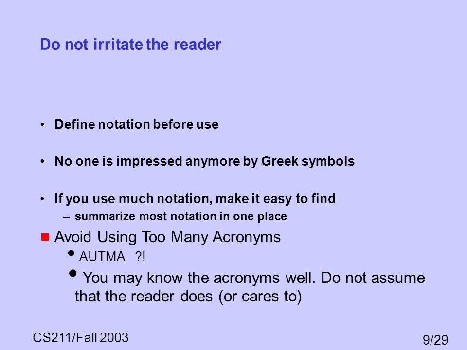Do not irritate the reader