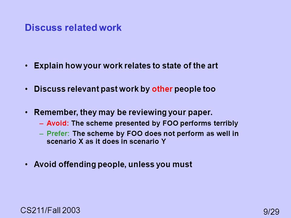 Discuss related work Explain how your work relates to state of the art