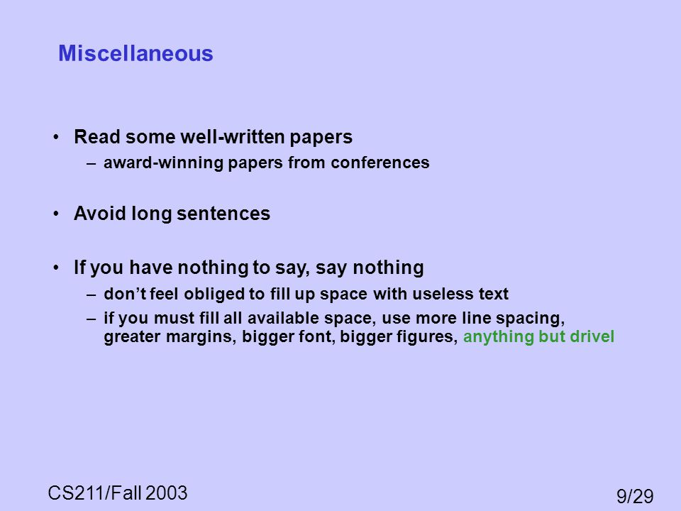 Miscellaneous Read some well-written papers Avoid long sentences