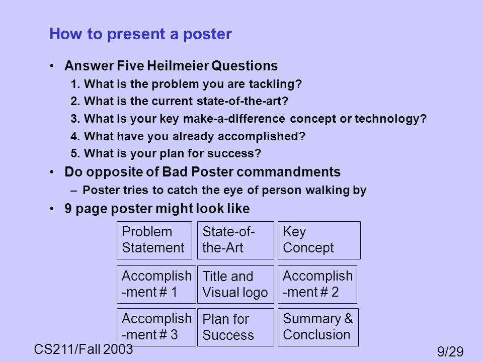 How to present a poster Answer Five Heilmeier Questions