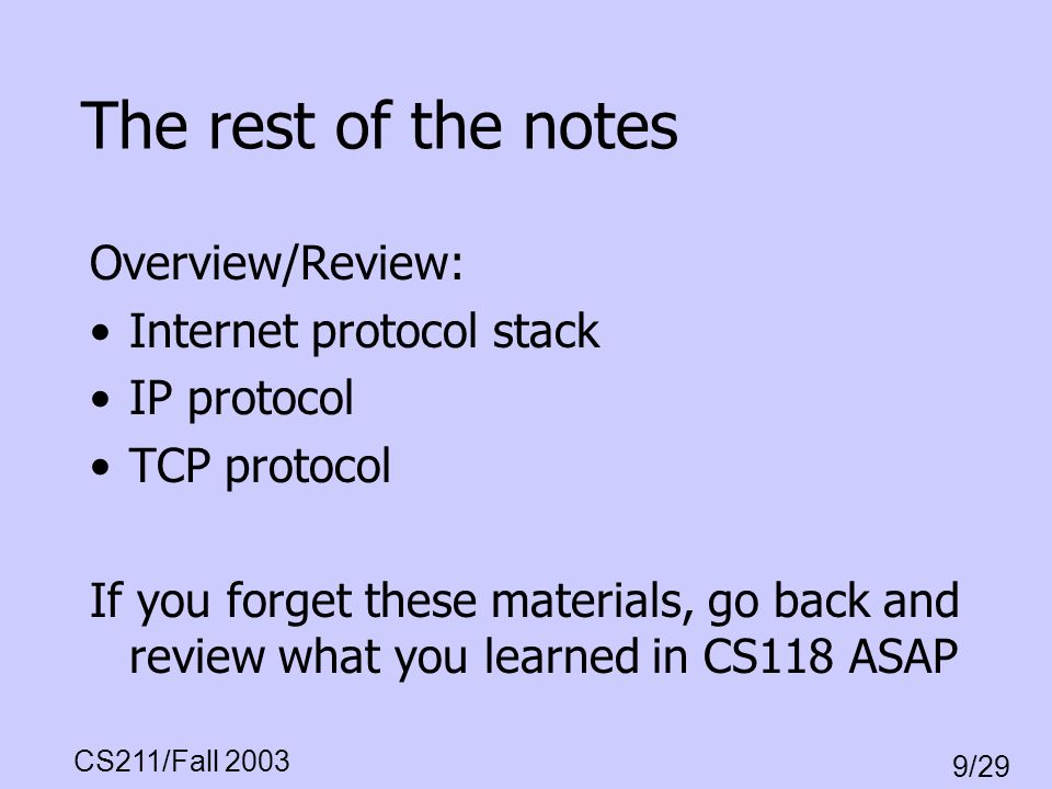 The rest of the notes Overview/Review: Internet protocol stack