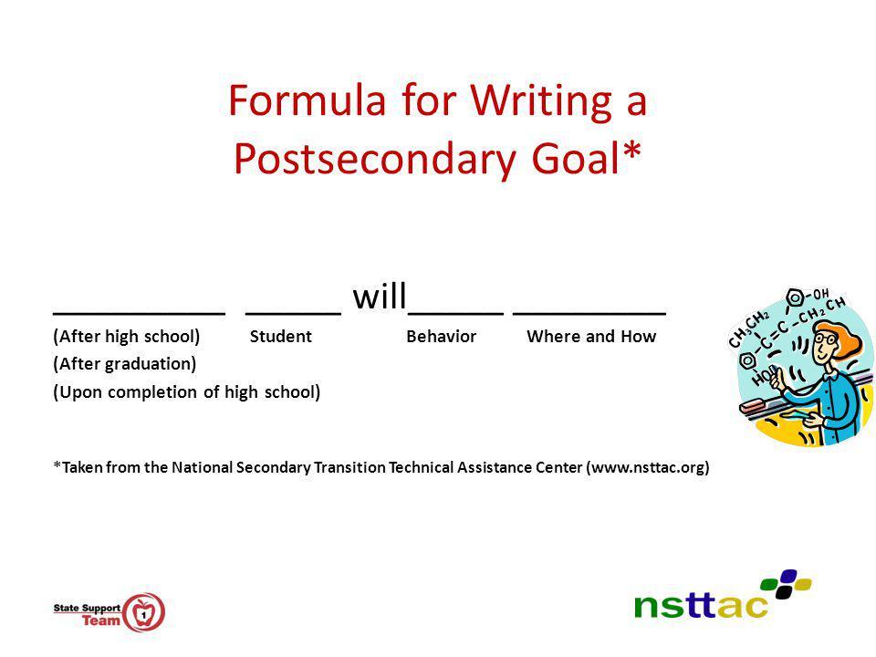 Formula for Writing a Postsecondary Goal*