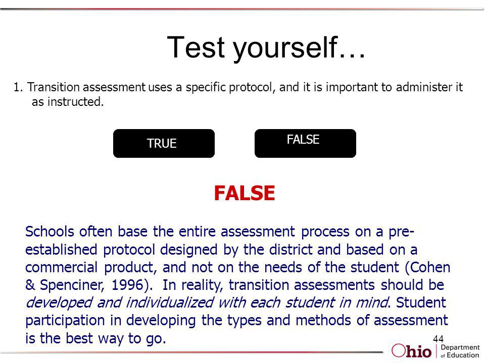 Test yourself… 1. Transition assessment uses a specific protocol, and it is important to administer it as instructed.