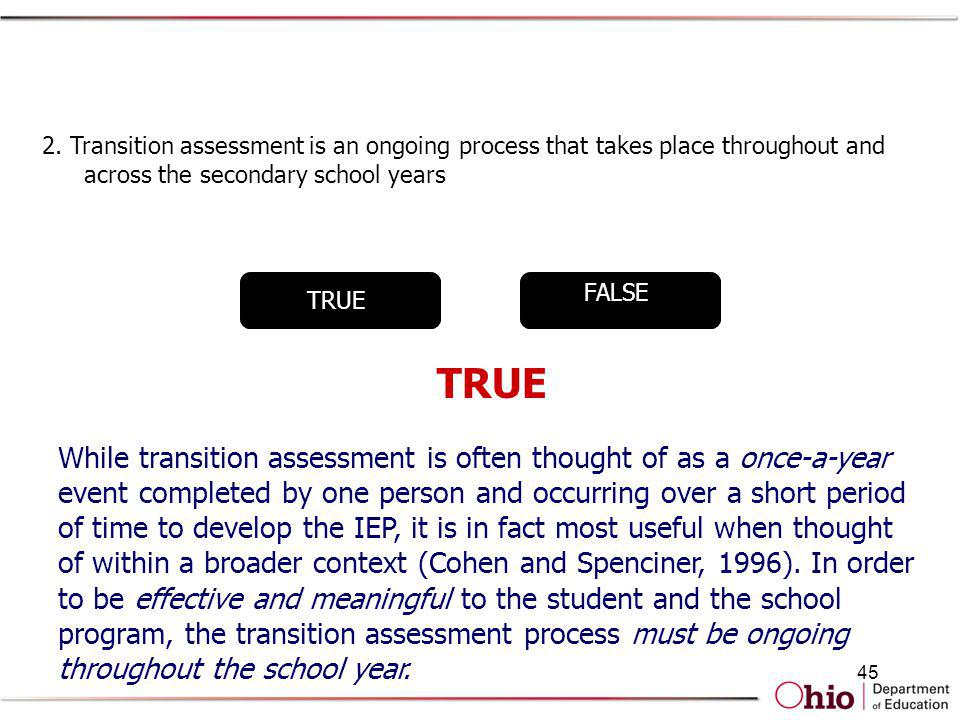 2. Transition assessment is an ongoing process that takes place throughout and across the secondary school years