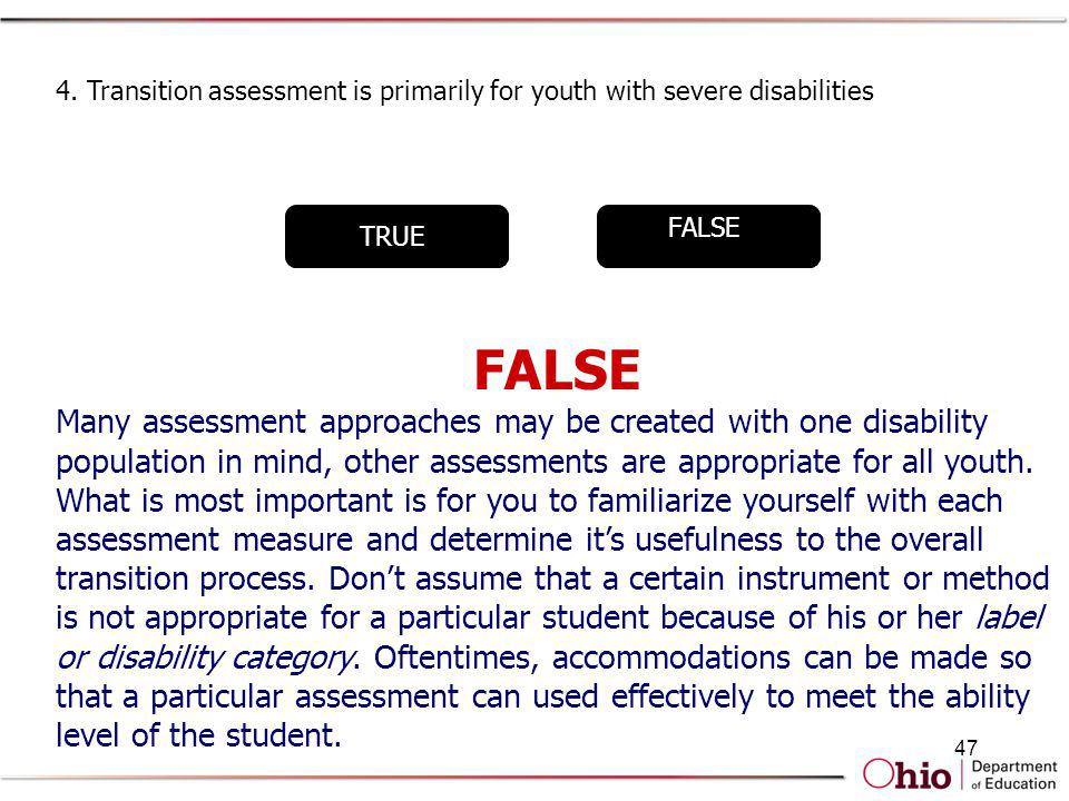 4. Transition assessment is primarily for youth with severe disabilities