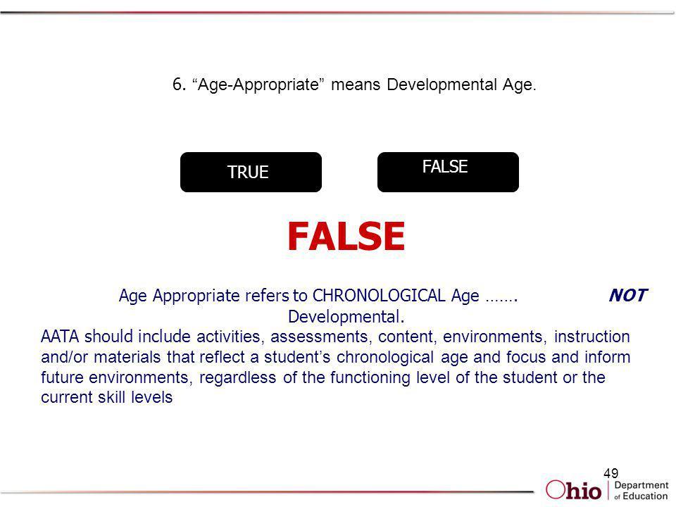 6. Age-Appropriate means Developmental Age.
