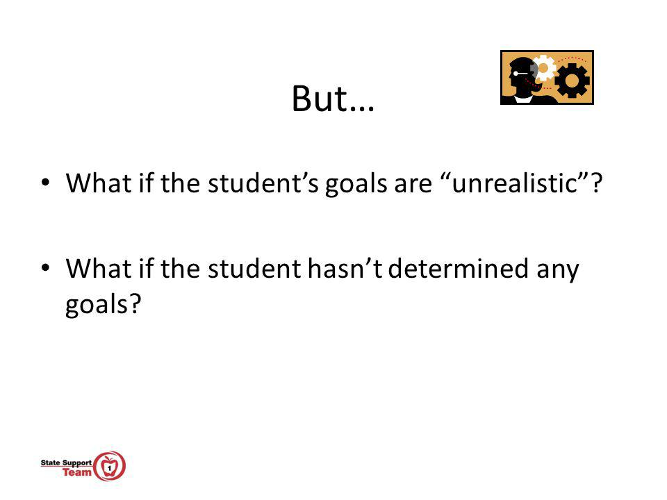 But… What if the student's goals are unrealistic