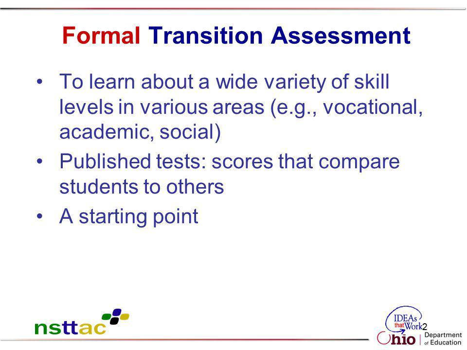 Formal Transition Assessment