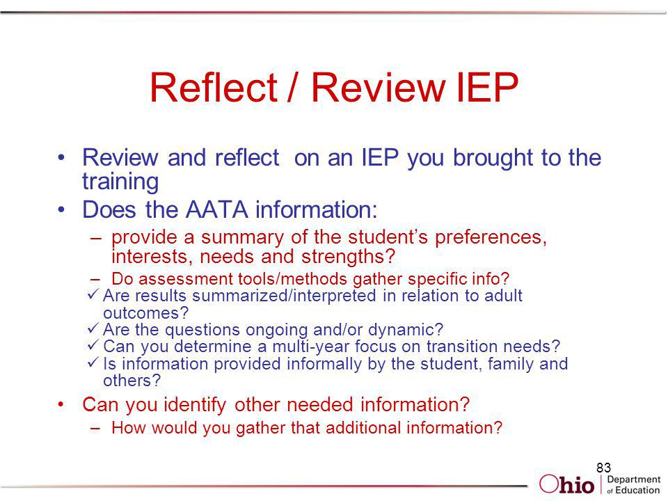 Reflect / Review IEP Review and reflect on an IEP you brought to the training. Does the AATA information: