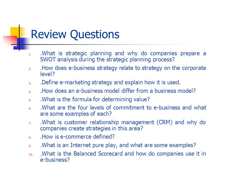 Review Questions .What is strategic planning and why do companies prepare a SWOT analysis during the strategic planning process