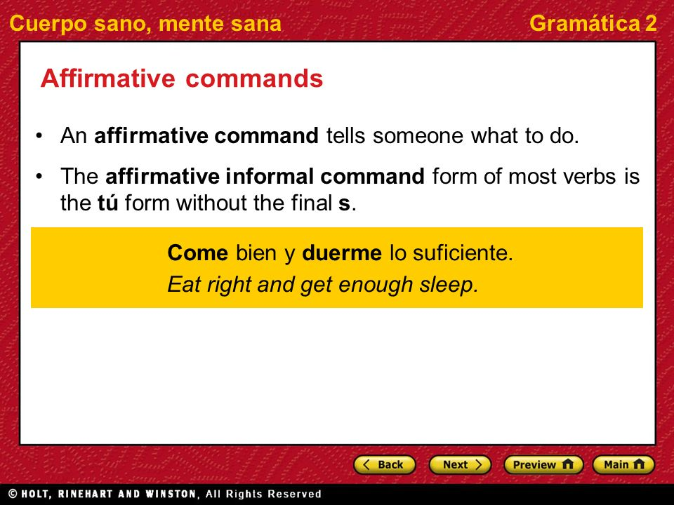 Affirmative commands An affirmative command tells someone what to do.