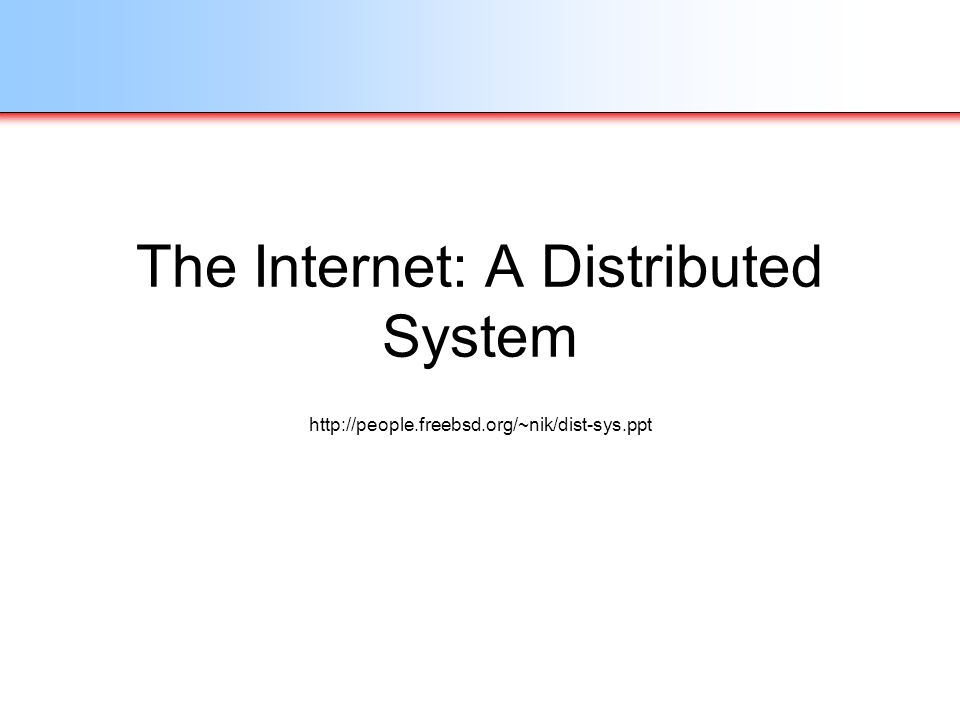 The Internet: A Distributed System