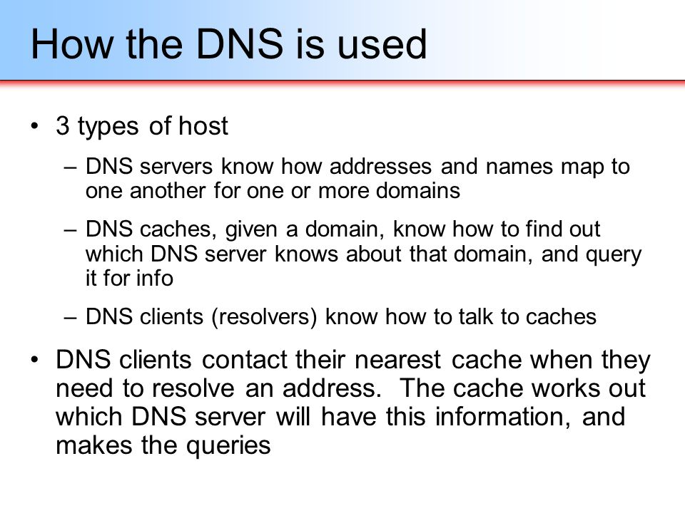 How the DNS is used 3 types of host