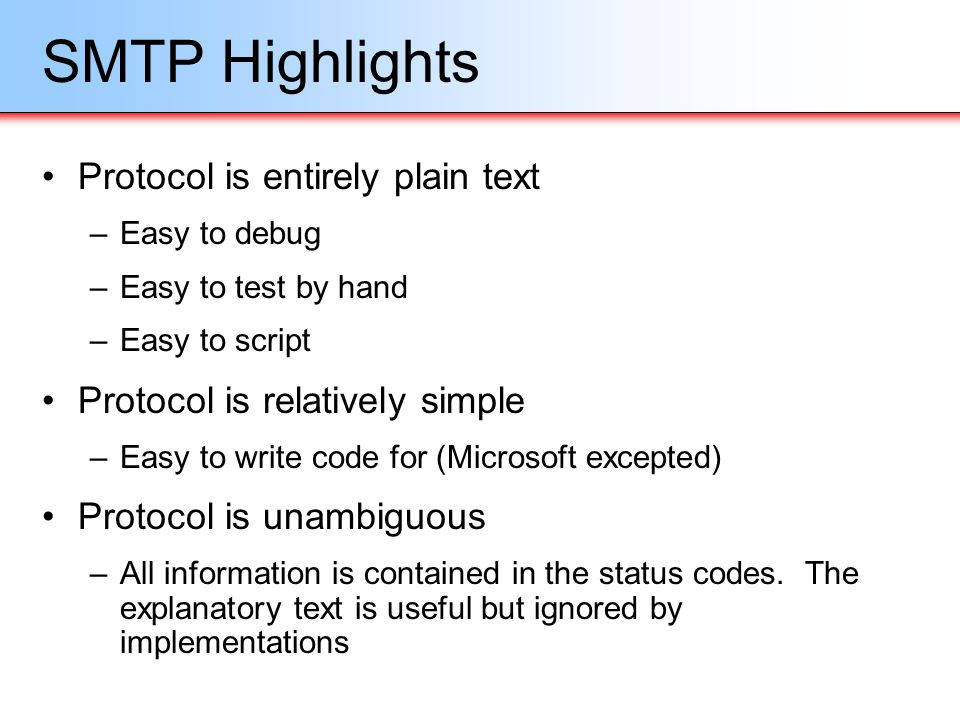 SMTP Highlights Protocol is entirely plain text