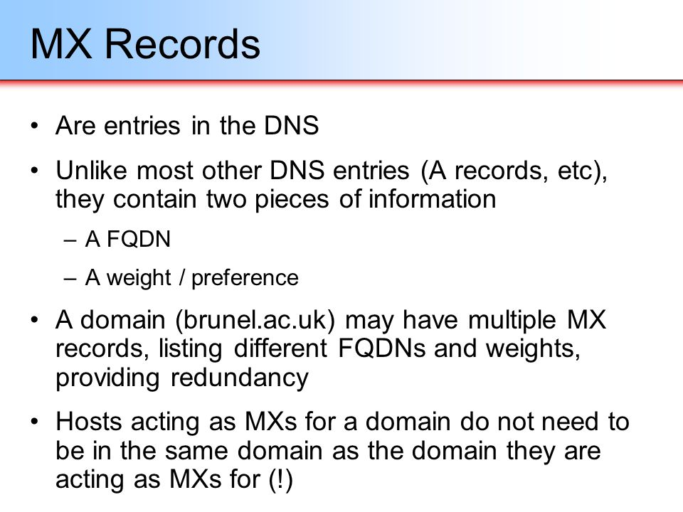 MX Records Are entries in the DNS
