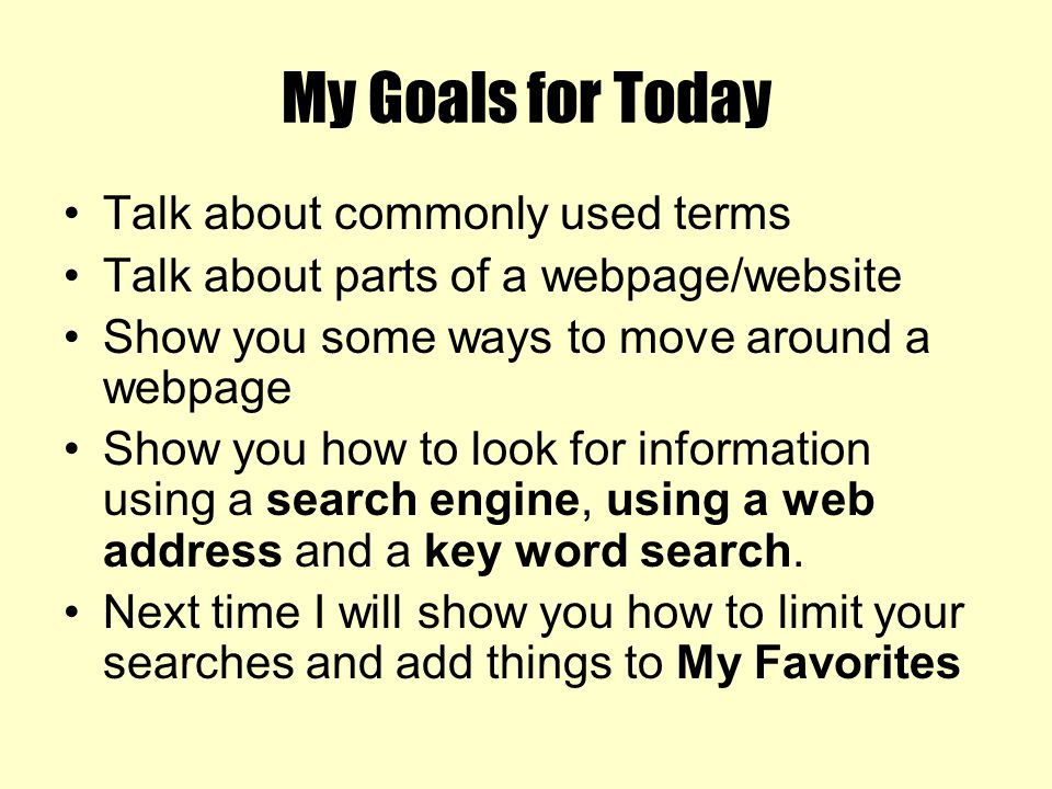 My Goals for Today Talk about commonly used terms