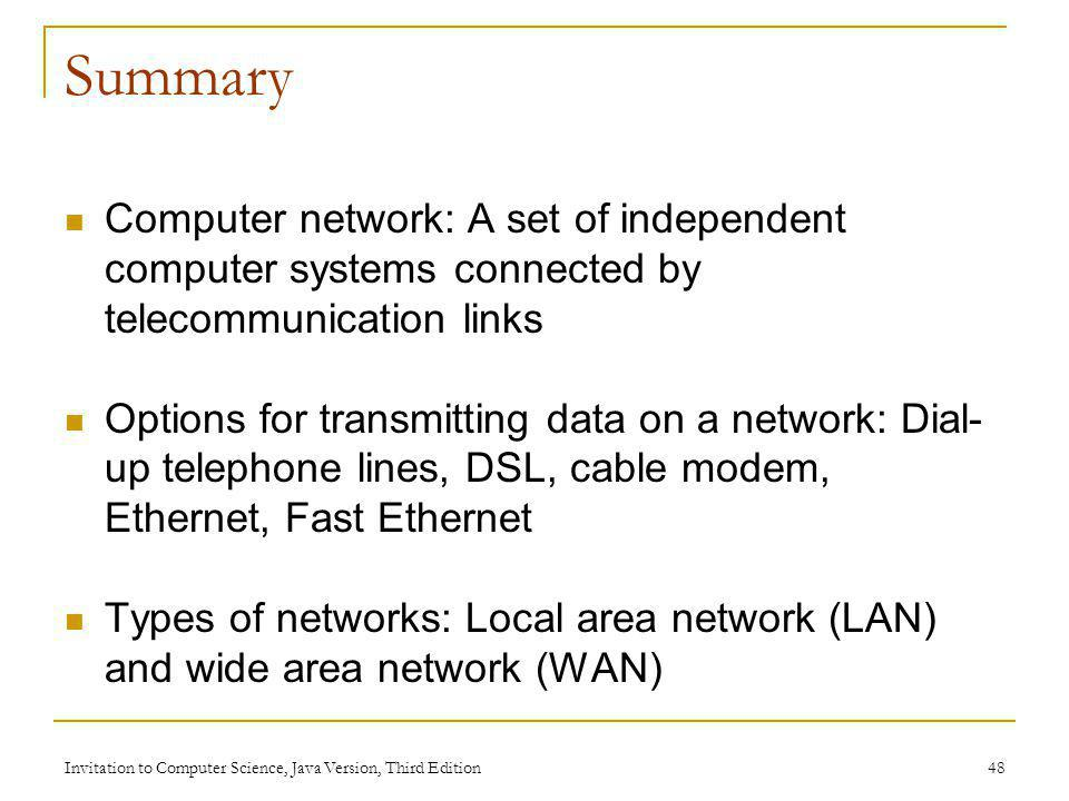 Summary Computer network: A set of independent computer systems connected by telecommunication links.