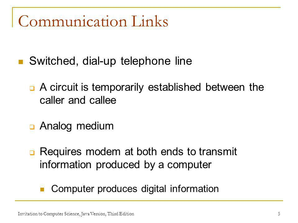 Communication Links Switched, dial-up telephone line