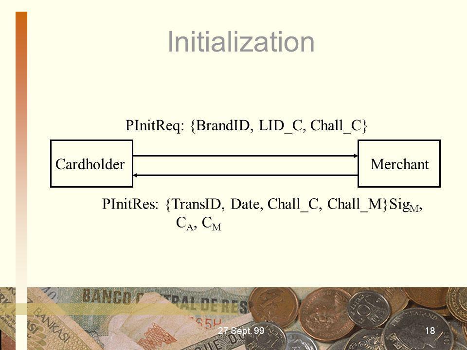 Initialization PInitReq: {BrandID, LID_C, Chall_C} Cardholder Merchant