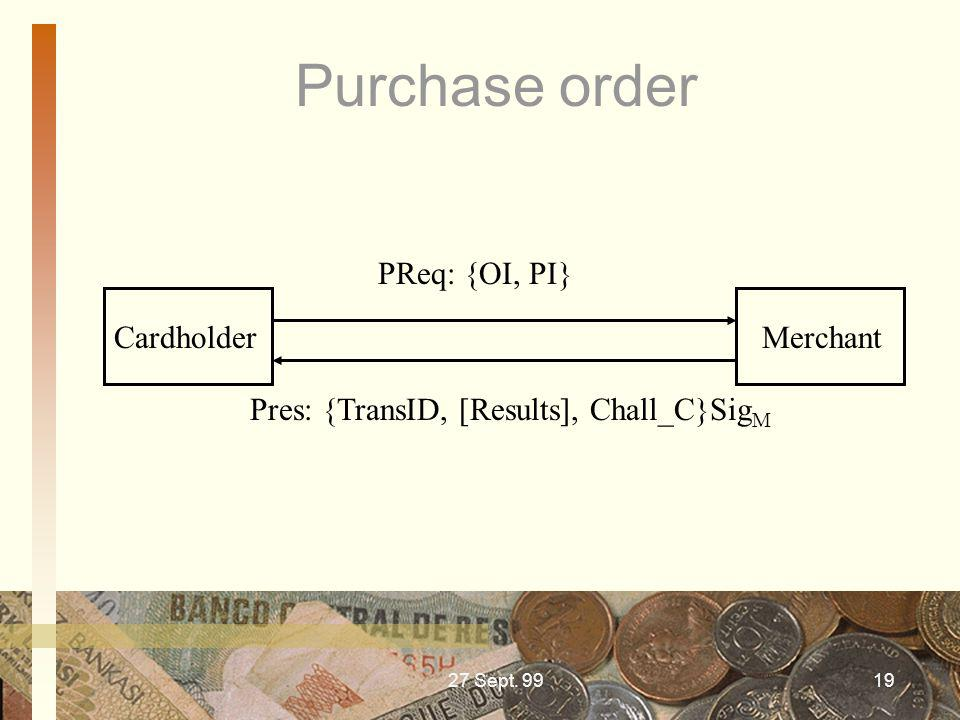 Purchase order PReq: {OI, PI} Cardholder Merchant