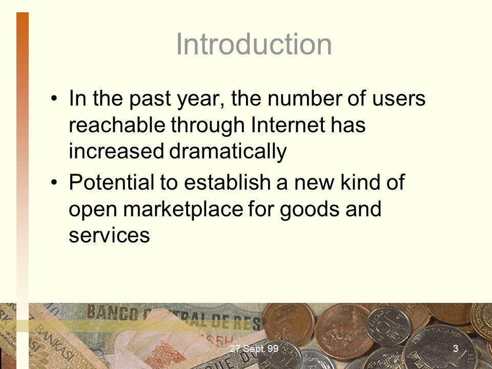 Introduction In the past year, the number of users reachable through Internet has increased dramatically.