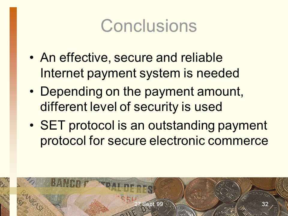 Conclusions An effective, secure and reliable Internet payment system is needed.