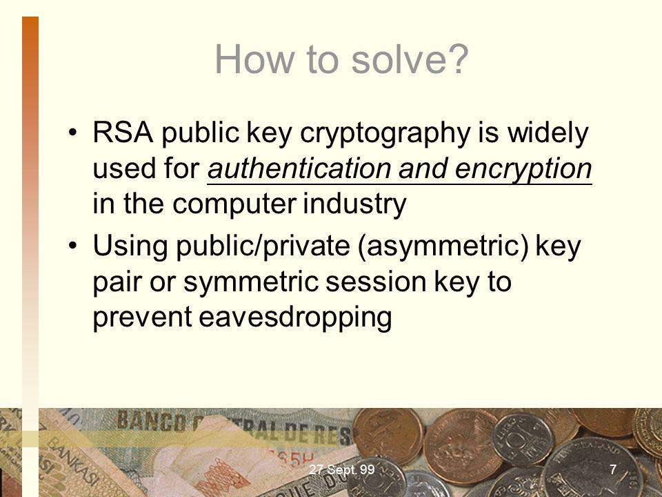 How to solve RSA public key cryptography is widely used for authentication and encryption in the computer industry.