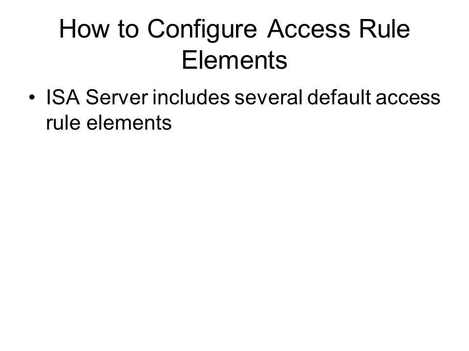 How to Configure Access Rule Elements
