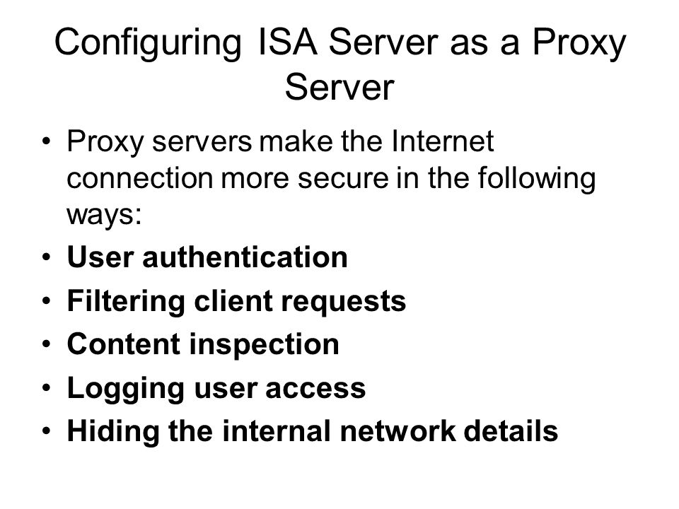 Configuring ISA Server as a Proxy Server