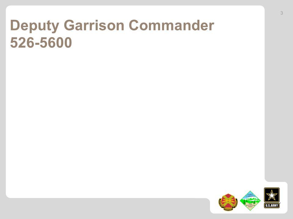 Deputy Garrison Commander 526-5600