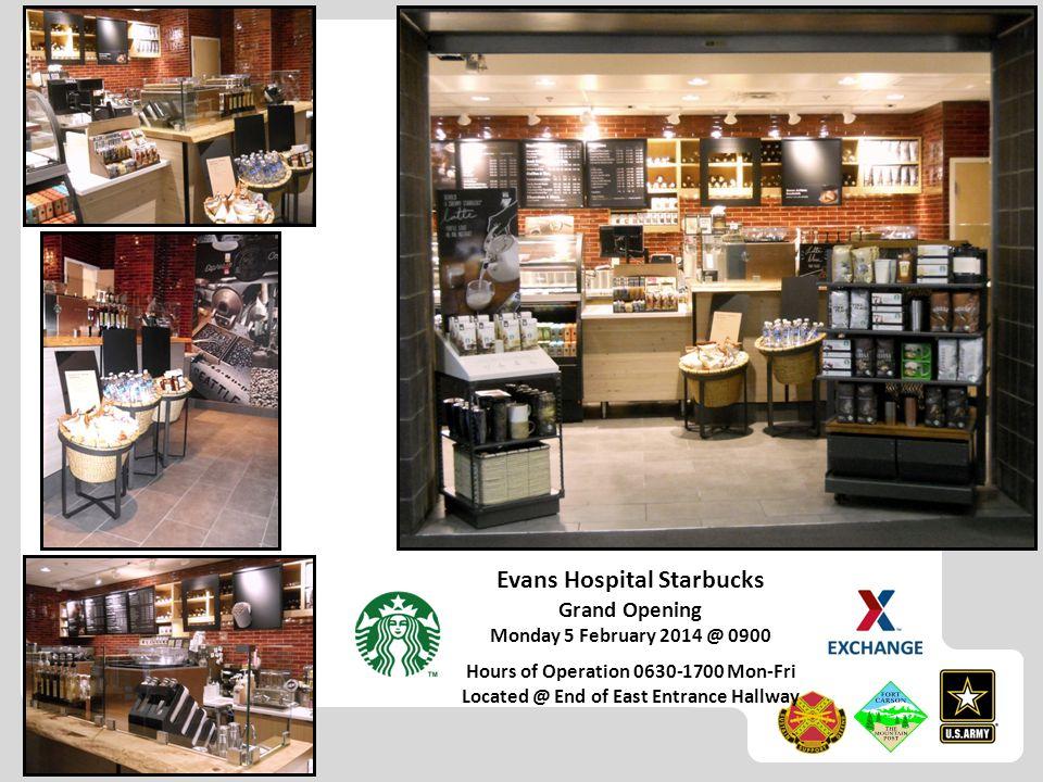 Evans Hospital Starbucks Grand Opening Monday 5 February 2014 @ 0900