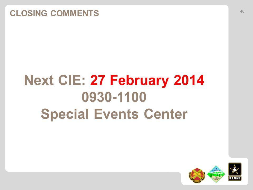 Next CIE: 27 February 2014 0930-1100 Special Events Center