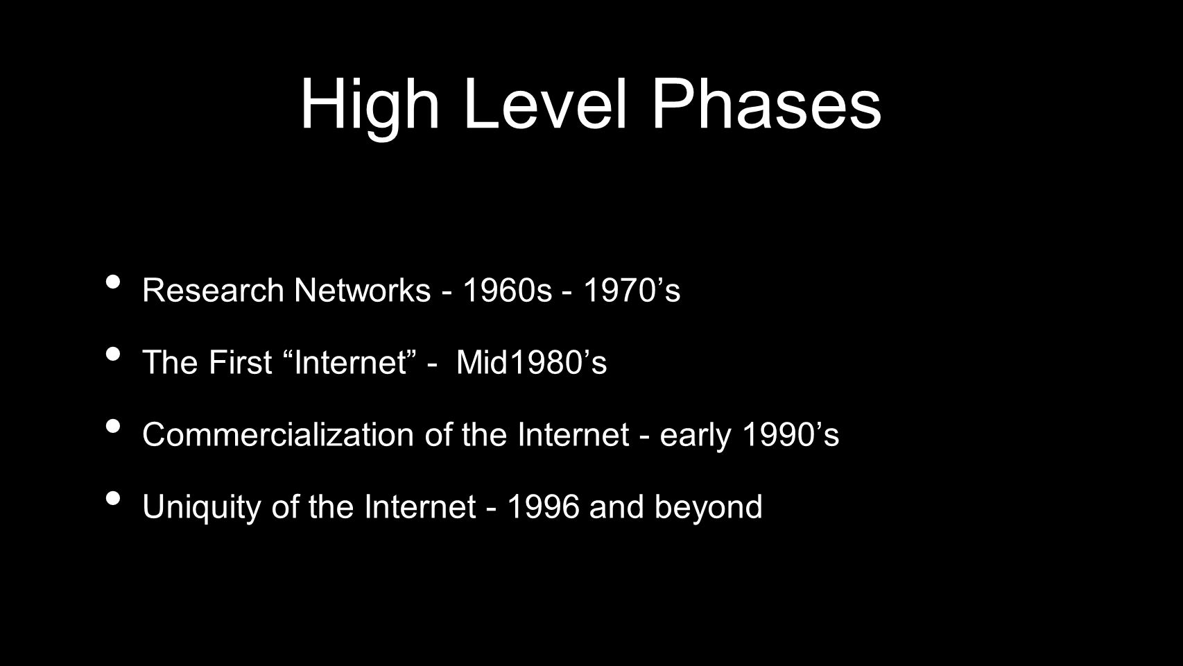 High Level Phases Research Networks - 1960s - 1970's