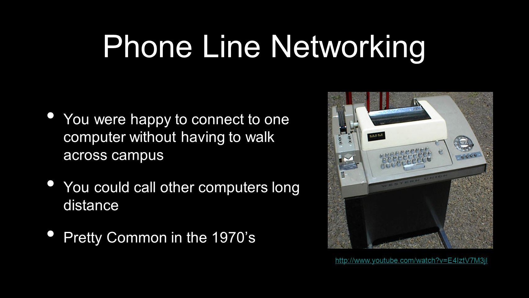 Phone Line Networking You were happy to connect to one computer without having to walk across campus.