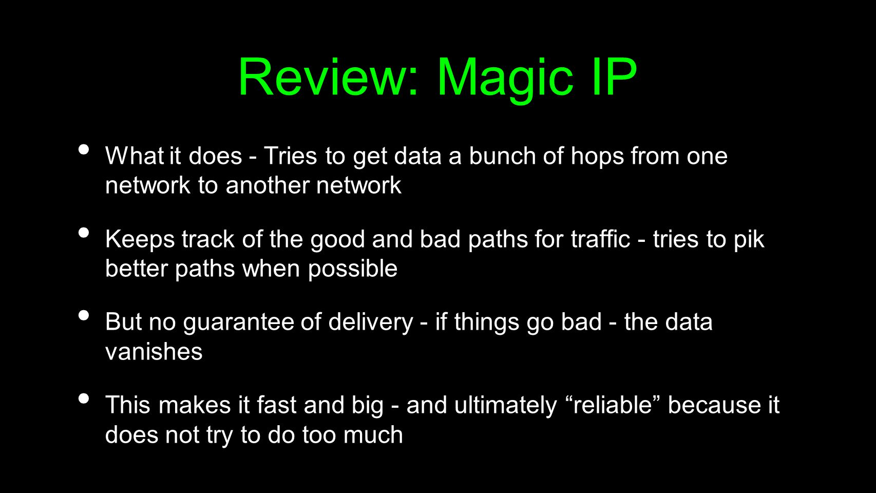 Review: Magic IP What it does - Tries to get data a bunch of hops from one network to another network.