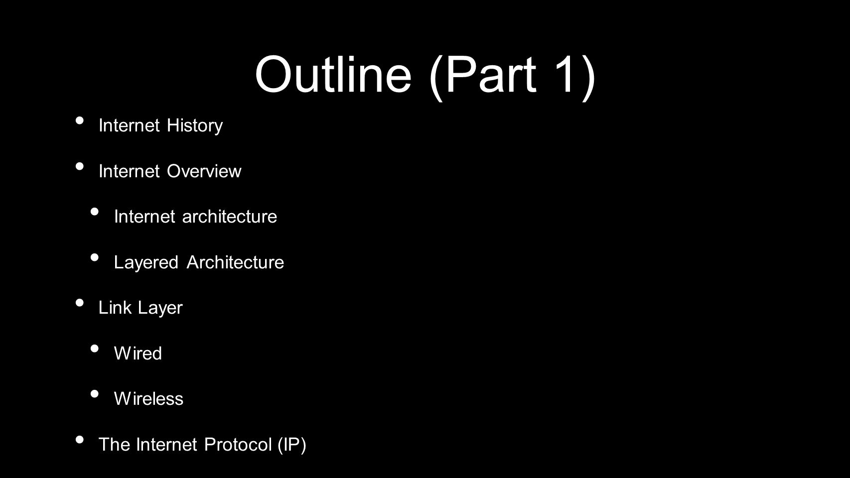 Outline (Part 1) Internet History Internet Overview