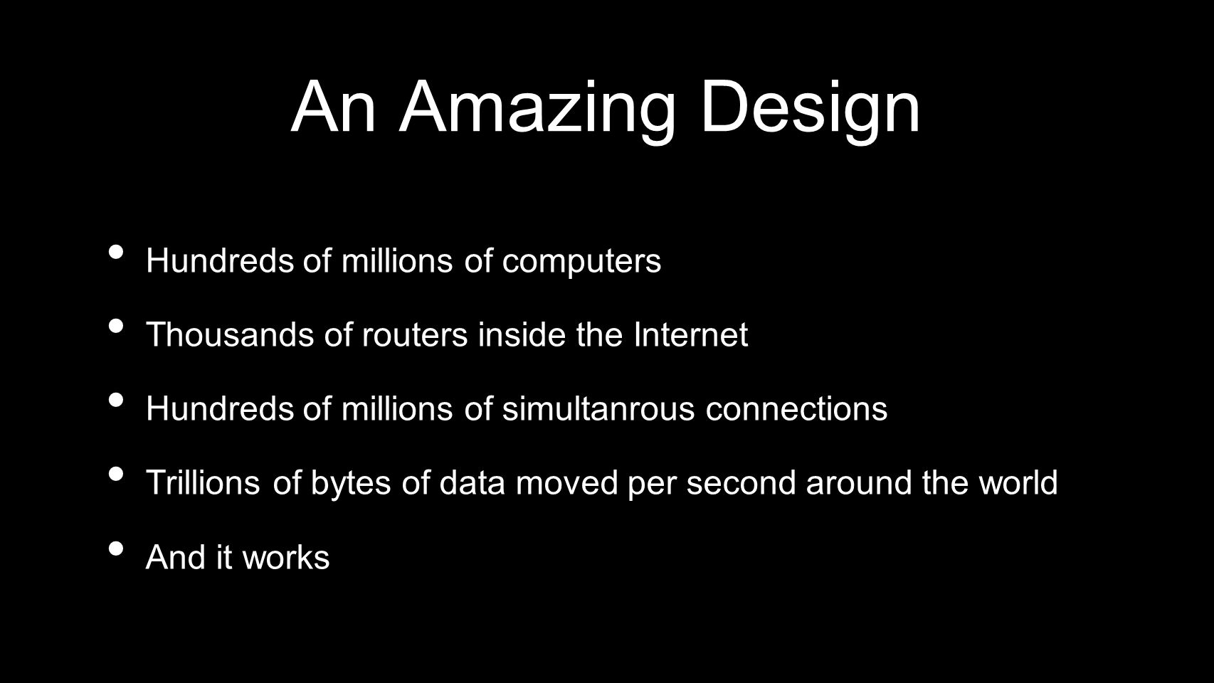 An Amazing Design Hundreds of millions of computers