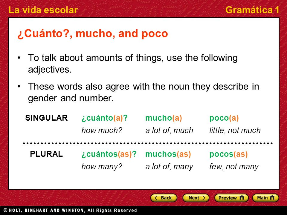 ¿Cuánto , mucho, and poco To talk about amounts of things, use the following adjectives.