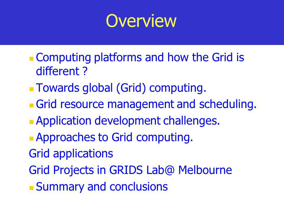 Overview Computing platforms and how the Grid is different