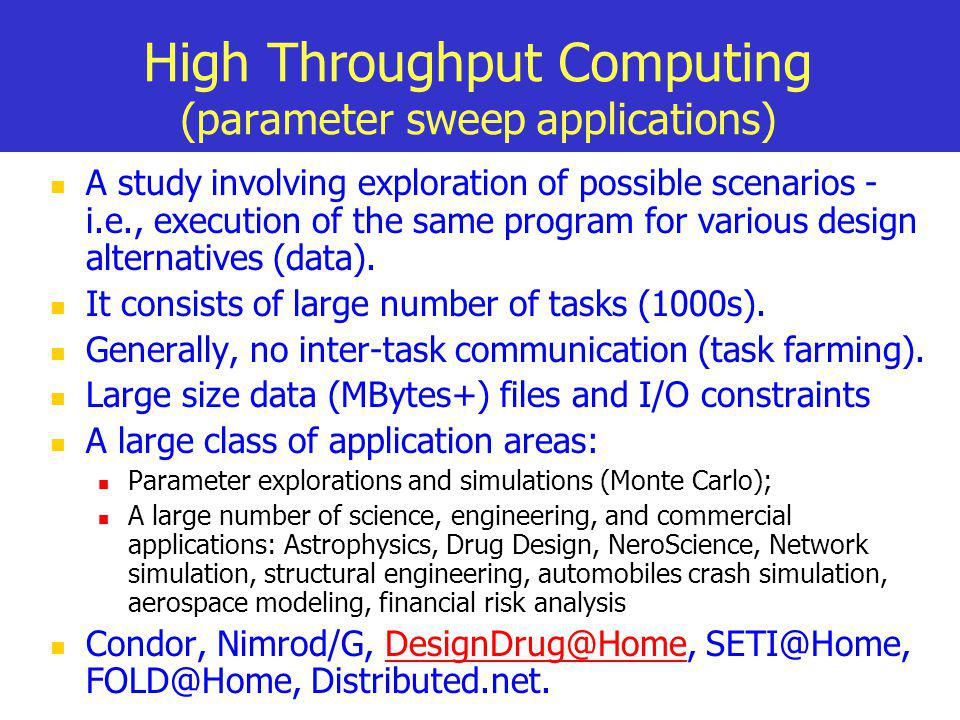 High Throughput Computing (parameter sweep applications)