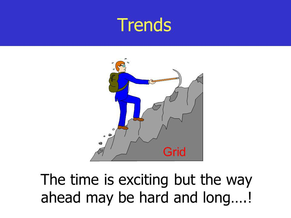 The time is exciting but the way ahead may be hard and long….!
