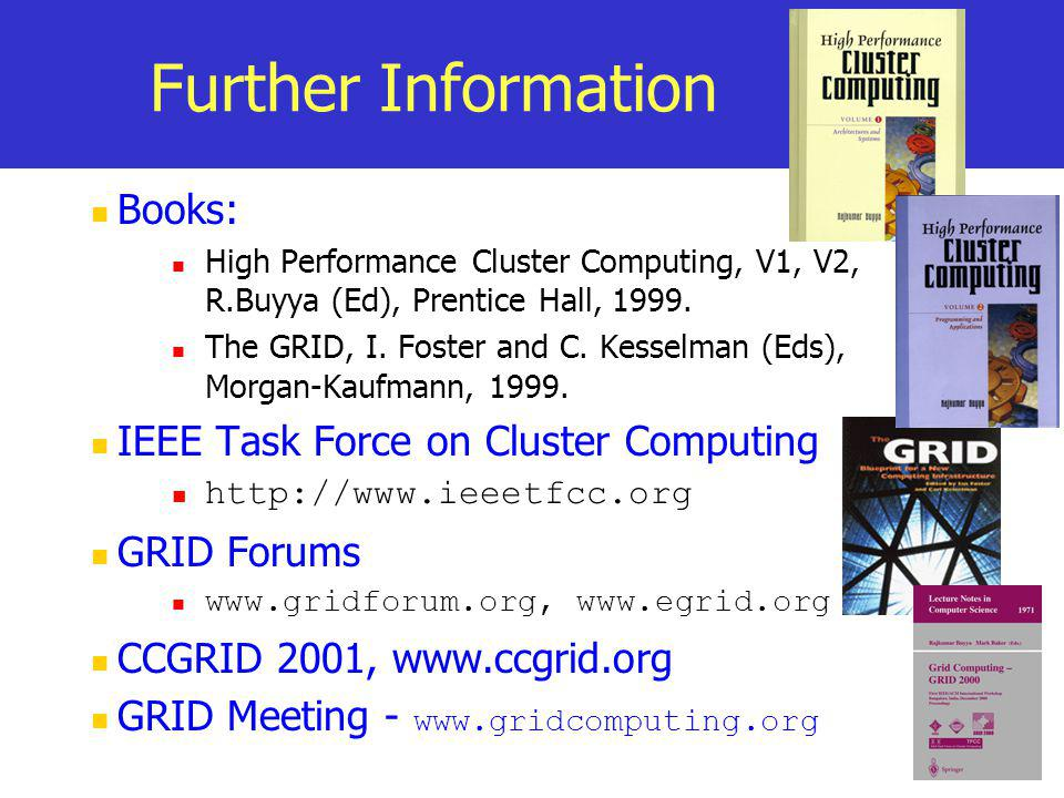 Further Information Books: IEEE Task Force on Cluster Computing