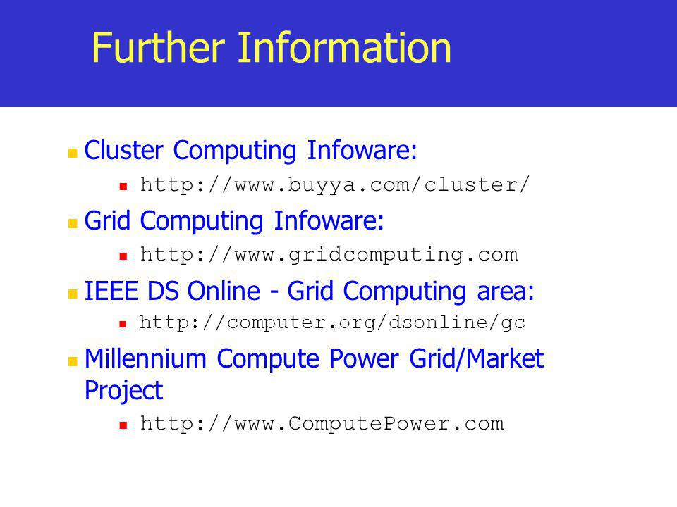 Further Information Cluster Computing Infoware: