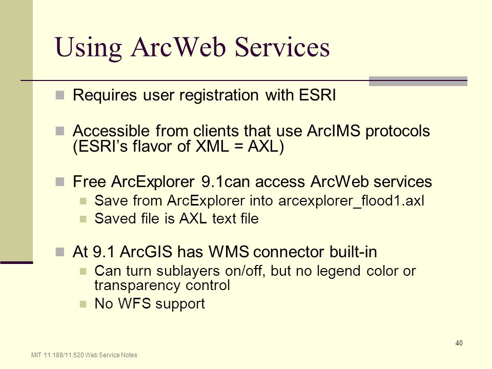Using ArcWeb Services Requires user registration with ESRI