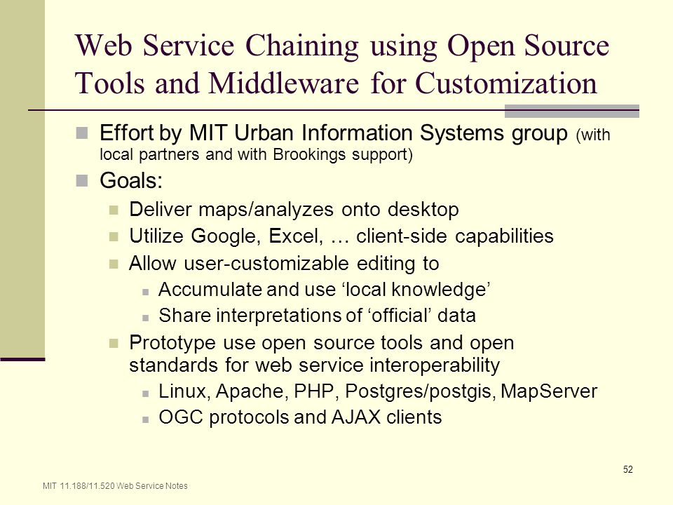 Web Service Chaining using Open Source Tools and Middleware for Customization