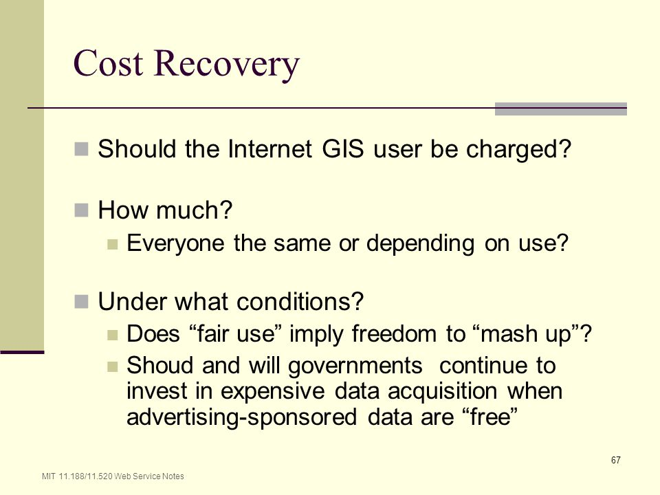 Cost Recovery Should the Internet GIS user be charged How much