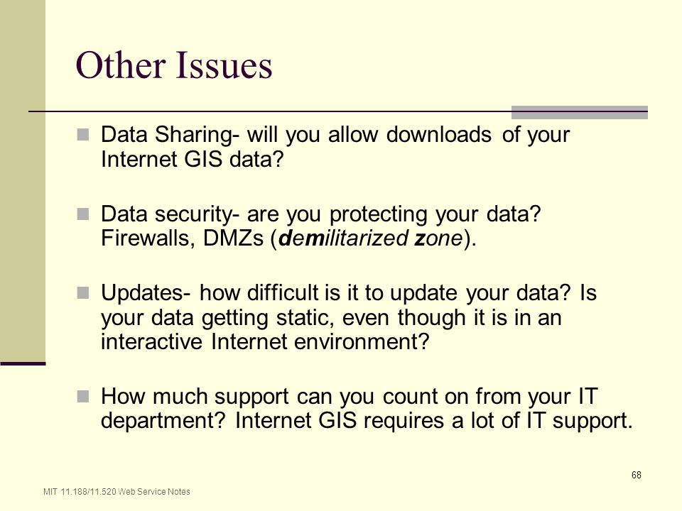 Other Issues Data Sharing- will you allow downloads of your Internet GIS data