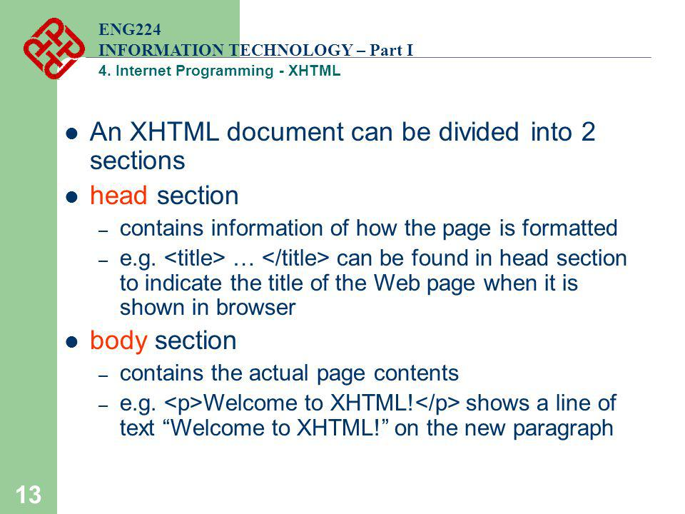 An XHTML document can be divided into 2 sections head section